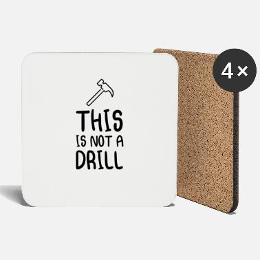 Drill This Is Not A Drill - Coasters