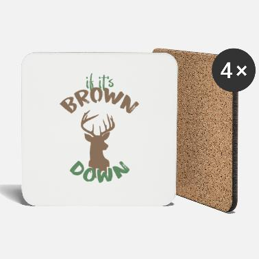 Antler If it is brown it lies dead hunter gift - Coasters