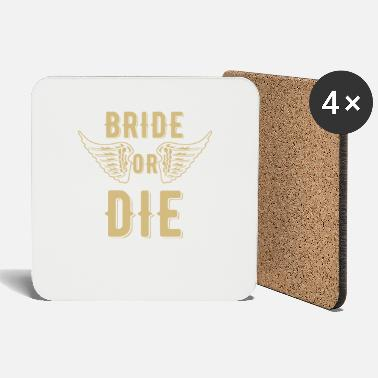 Bridesmaids Bride or die - Biker Bride - Coasters