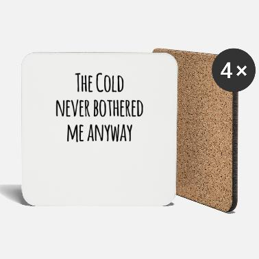 Others The Cold Never Bothered Me Anyway - Coasters
