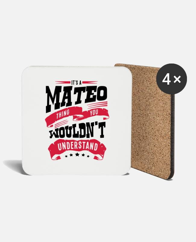 Mateo Mugs & Drinkware - mateo name thing you wouldnt understand - Coasters white