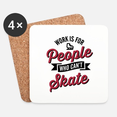 Invierno Work is for people who can't ice skate - Posavasos (juego de 4)