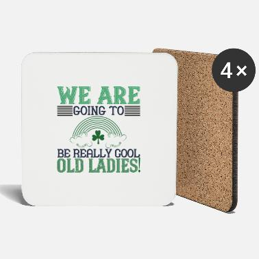 Dublin We'll be really cool old ladies - Coasters