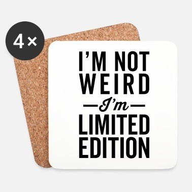 Weird I'm Limited Edition Funny Quote - Onderzetters (4 stuks)