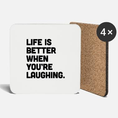 Laughing Life When You're Laughing - Untersetzer