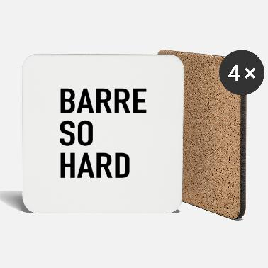 Barre Barre so hard - Coasters
