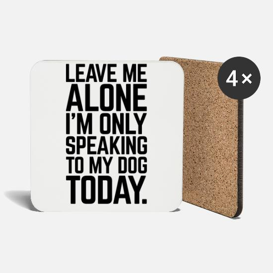 Funny Mugs & Drinkware - Only Speaking To My Dog  - Coasters white