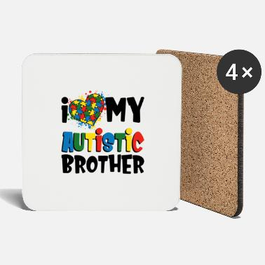 Autist I Love My Autistic Brother - Coasters