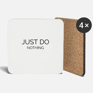 Stylish Just do nothing - Coasters