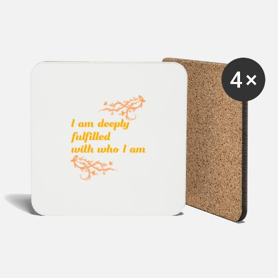 Selflove Mugs & Drinkware - I am deeply fulfilled with who I am - Coasters white
