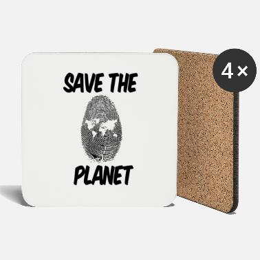 Save The Planet save the planet save the planet gift - Coasters