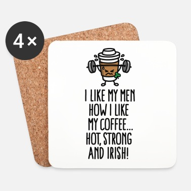 Whisky I like my men like my coffee hot, strong and Irish - Underlägg (4-pack)