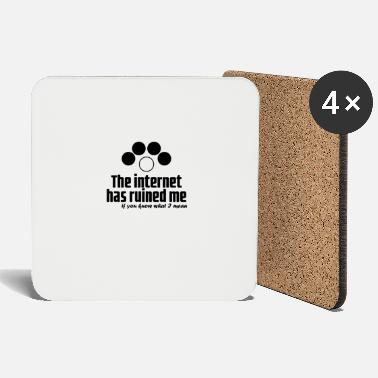 Officialbrands The Internet has ruined me t-shirt - Coasters