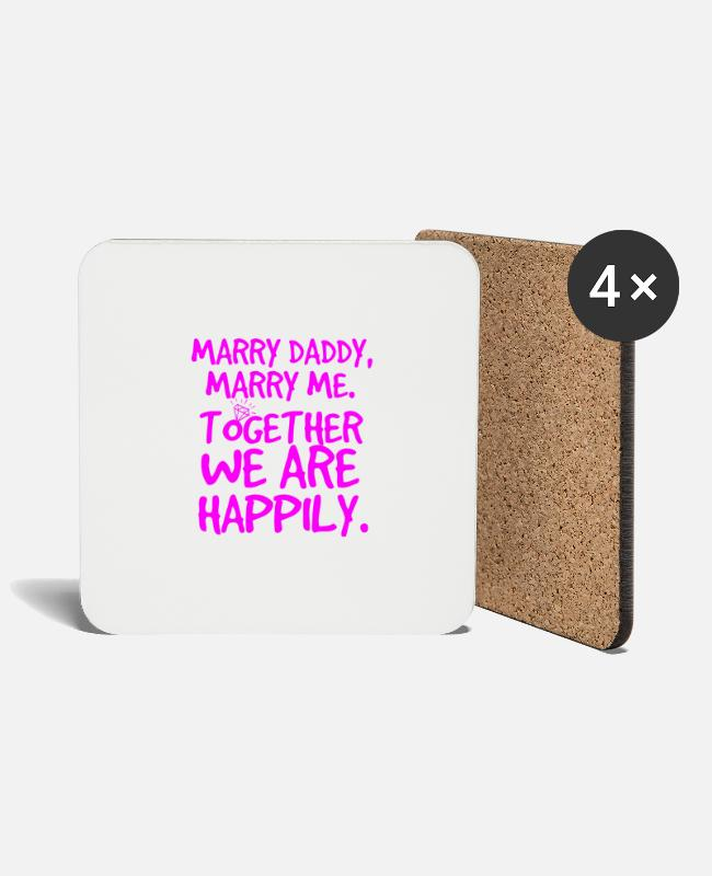 Mummy Mugs & Drinkware - Marry Daddy, marry dad - Coasters white