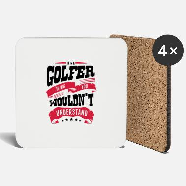 Golfer its a golfer thing you wouldnt understan - Coasters