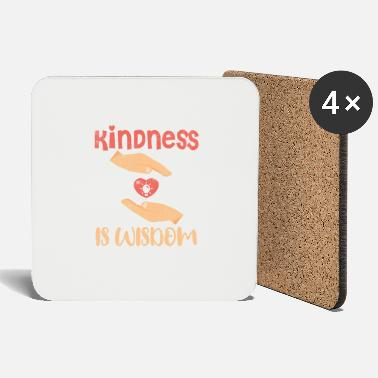 Wisdom Kindness is wisdom - Coasters