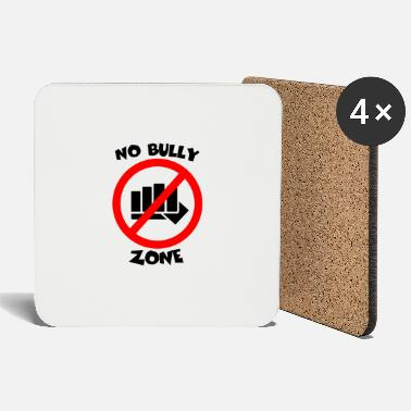 Bullying Quotes NO BULLY ZONE - Coasters