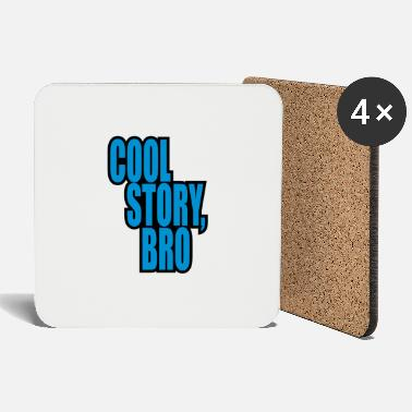 Story Good story / Cool story bro - Coasters