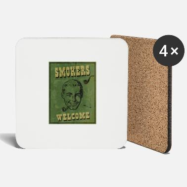 Smoker smokers welcome - Coasters