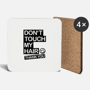 Style dont_touch_my_hair_1_f1 - Coasters