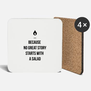 Because no great story starts with salad - Coasters