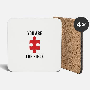 Piece YOU ARE THE PIECE - Coasters