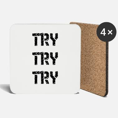 Try Try Try Try Try - Coasters