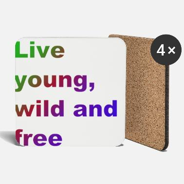 Live young, wild and free - Coasters