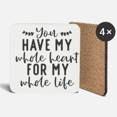 you have my whole heart gift love valentines - Coasters