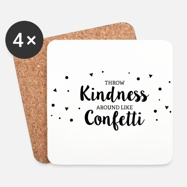 Throwing Kindness around like Confetti - Untersetzer (4er-Set)