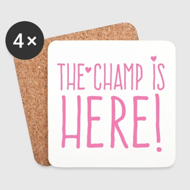 the champ is here! in cute girly - Coasters (set of 4)