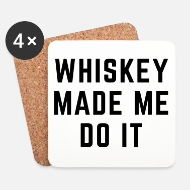 Whiskey Whiskey Made Me Do It - Onderzetters (4 stuks)