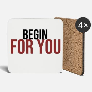 You begin for you for you - Coasters