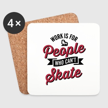 Work is for people who can't ice skate - Dessous de verre (lot de 4)