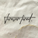 Forever tired. Grafik Manufaktur