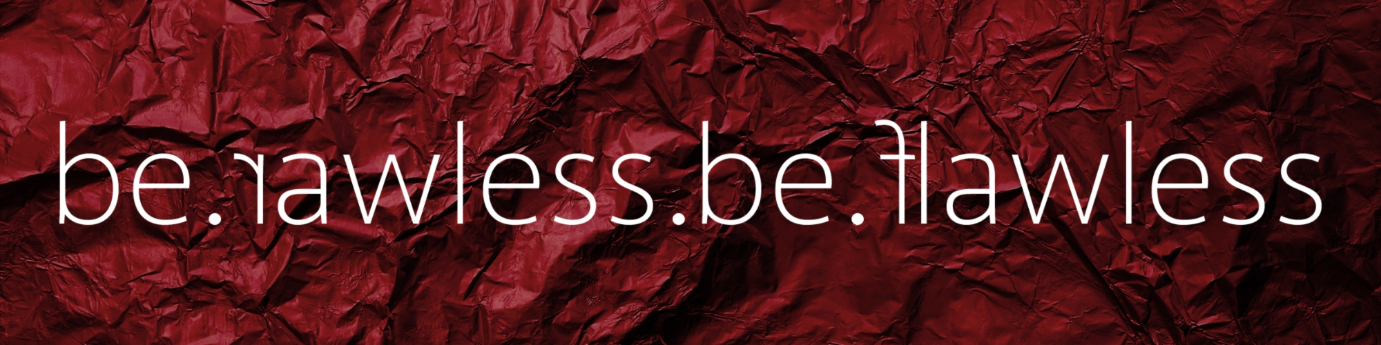Galerie - be.rawless.be.flawless