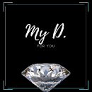 My D.   -FOR YOU-