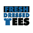 Fresh Dressed Tees
