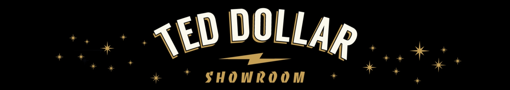 Showroom - Ted-Dollar