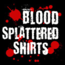 Blood Splattered Shirts