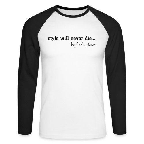 Men Sweater - Style will never die - Männer Baseballshirt langarm