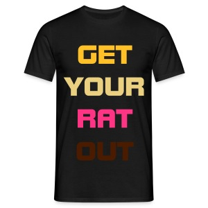 'Get Your Rat Out' Classic Tee. - Men's T-Shirt