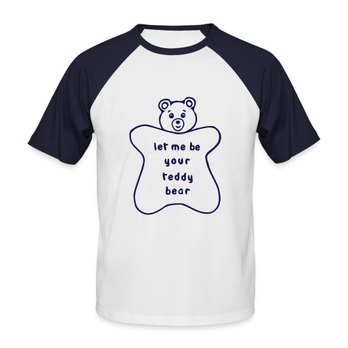Let me be your teddy bear - T-shirt baseball manches courtes Homme