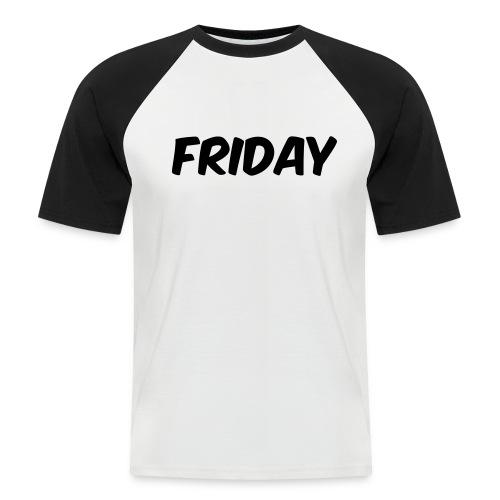 friday - Men's Baseball T-Shirt