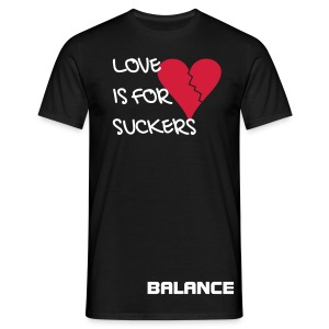 LOVE IS FOR SUCKERS!!! - Men's T-Shirt