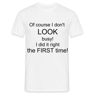 Right 1st Time - Men's T-Shirt