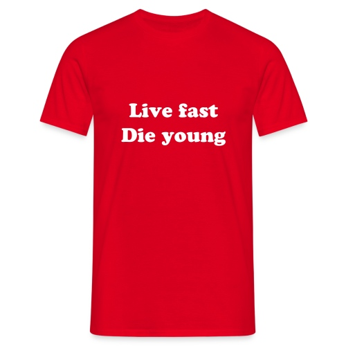 Live fast, Die young (white) - Men's T-Shirt
