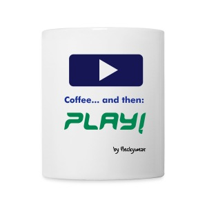 Coffee... and then PLAY! - Tasse