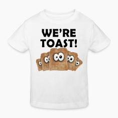 White We're TOAST! Kid's Shirts