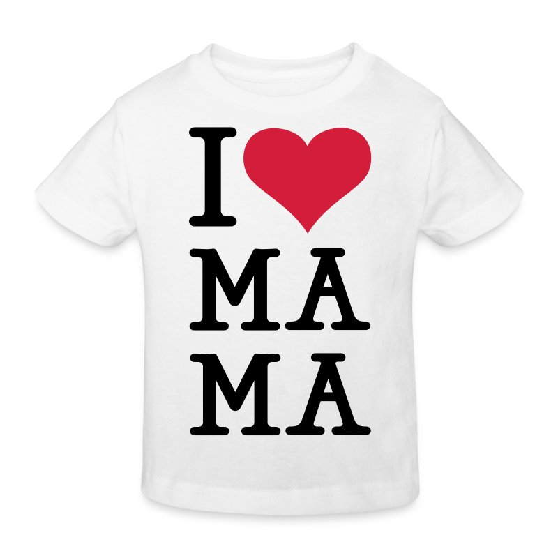I love Ma Ma - Kinder Bio-T-Shirt